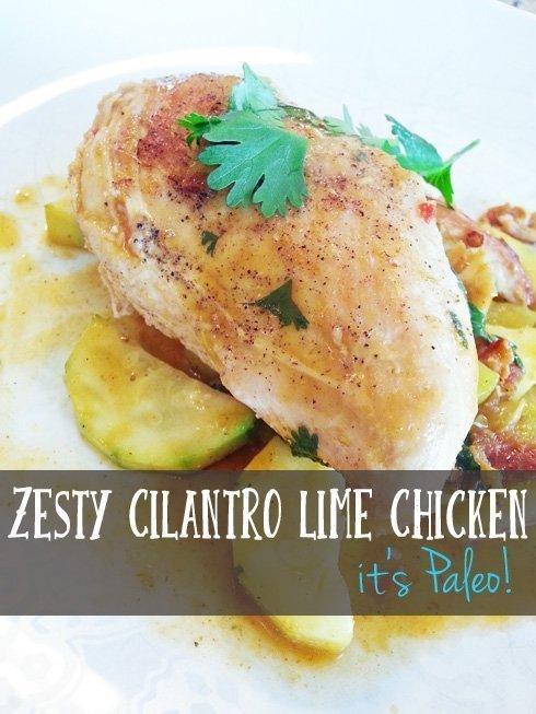 Zesty Cilantro Lime Chicken #Paleo #Grainfree