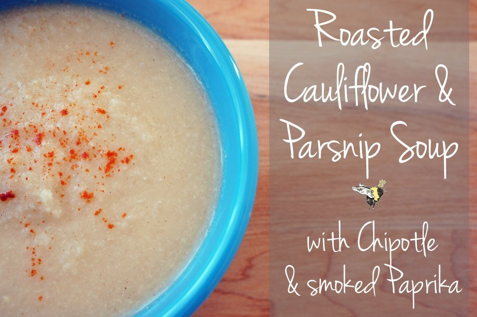 roasted cauliflower and parsnip soup with chipotle and smoked paprika